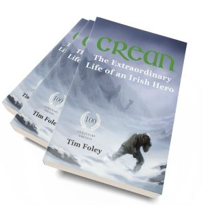 Crean - The Extraordinary Life of an Irish Hero - Centenary Special Edition