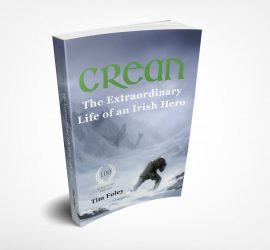 Centenary Edition - Crean the Extraordinary Life of an Irish Hero