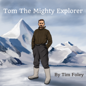 Tom The Mighty Explorer - New Tom Crean Children's book
