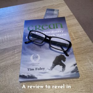 Tim Foley's biography of Tom Crean - A Book Review To Revel In